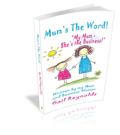 Mum's The Word! By Gail Reynolds